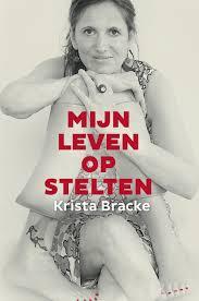 Krista Bracke, Mijn leven op stelten
